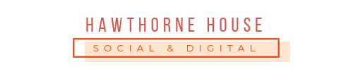 Hawthorne House Social & Digital